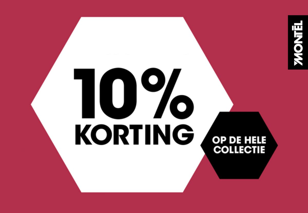 10% korting op de hele collectie | Montèl